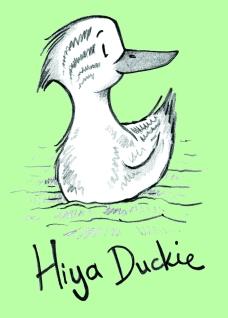 Hiya Duckie